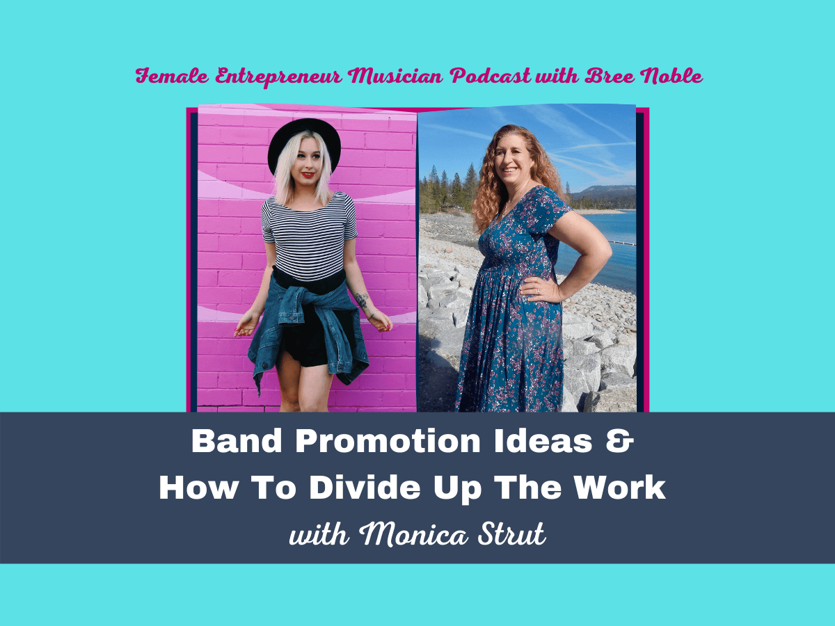 Band Promotion Ideas & How To Divide Up The Work with Monica Strut