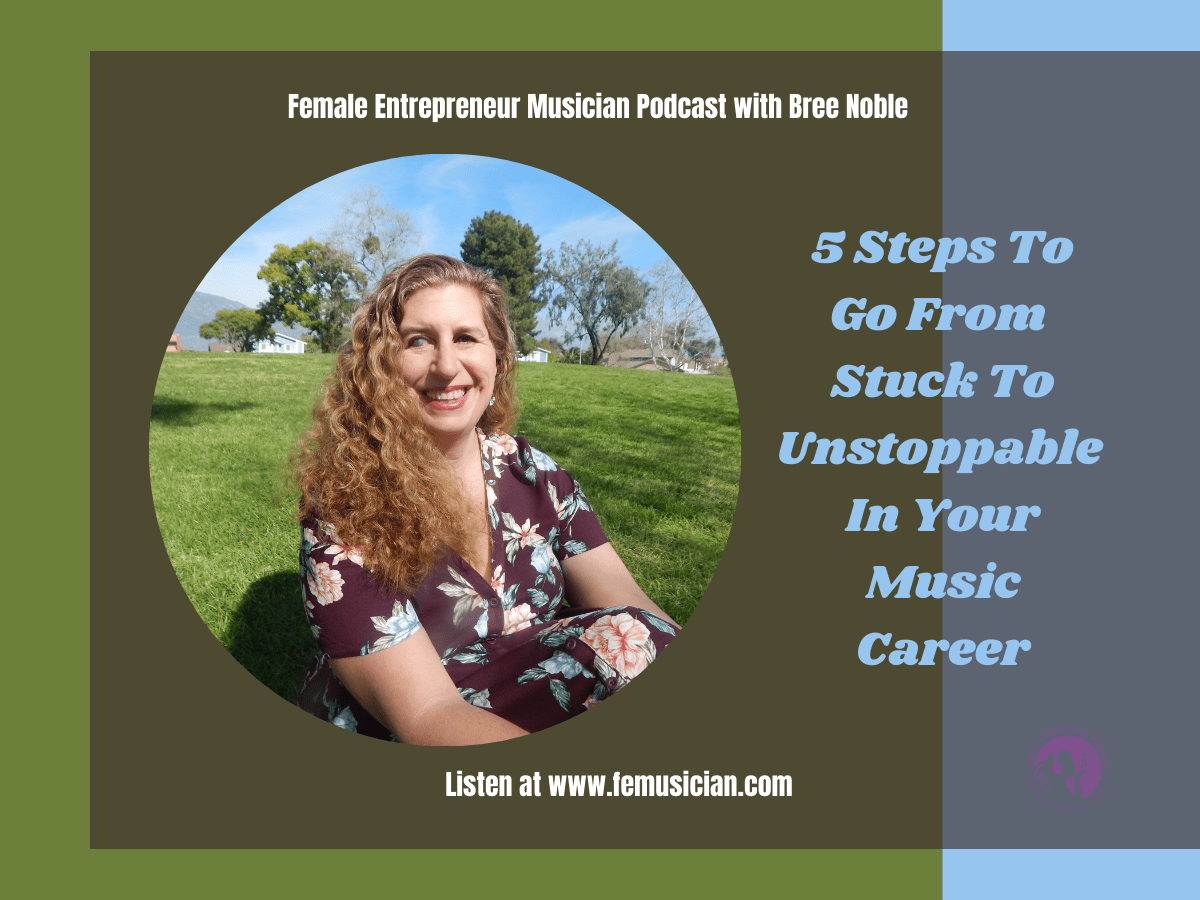 5 Steps To Go From Stuck To Unstoppable In Your Music Career