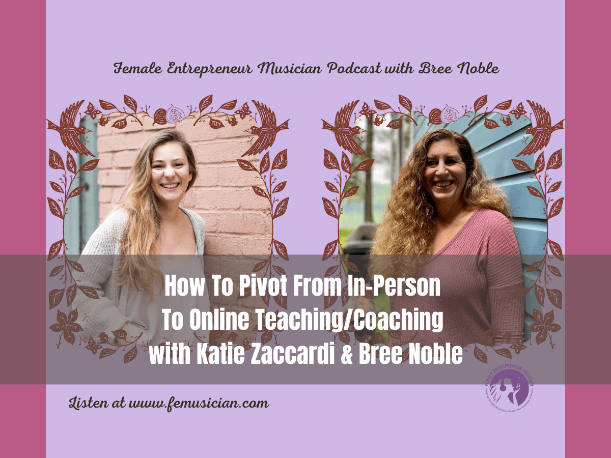 How To Pivot From In-Person To Online Teaching/Coaching with Katie Zaccardi & Bree Noble